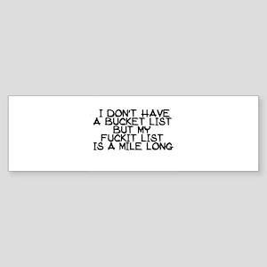BUCKET LIST HUMOR Bumper Sticker