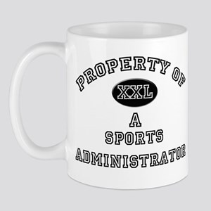 Property of a Sports Administrator Mug
