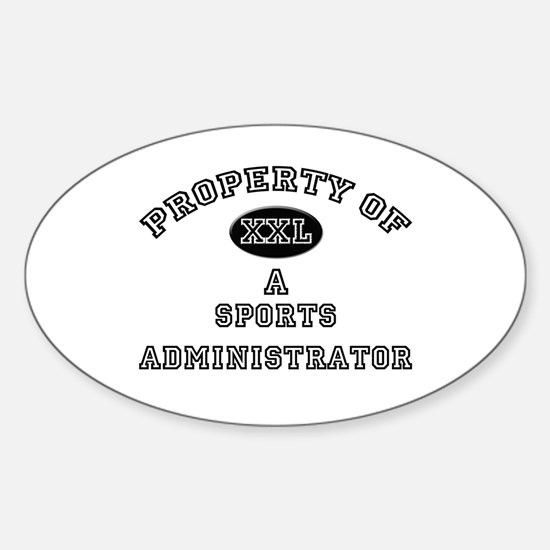 Property of a Sports Administrator Oval Decal