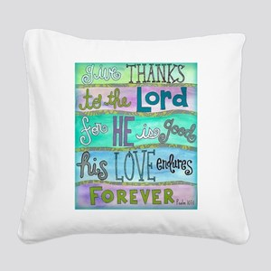 Give Thanks To The Lord Square Canvas Pillow