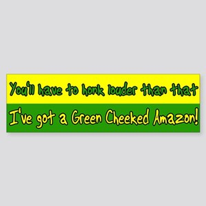 Honk Louder Green Cheek Amazon Bumper Sticker