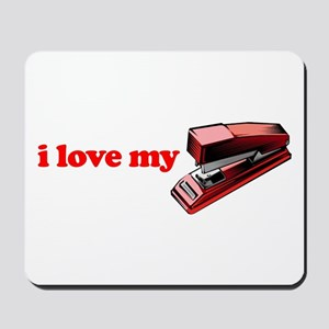 I Love My Stapler Mousepad