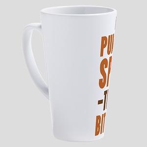 It's Pumpkin Spice TIme Bitches 17 oz Latte Mug