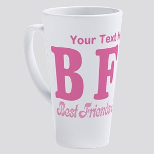 CUSTOM TEXT Best Friends Forever 17 oz Latte Mug