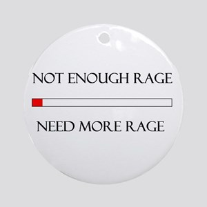 Not Enough Rage Ornament (Round)