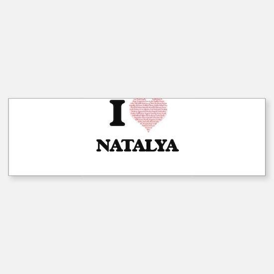 I love Natalya (heart made from wor Bumper Bumper Bumper Sticker