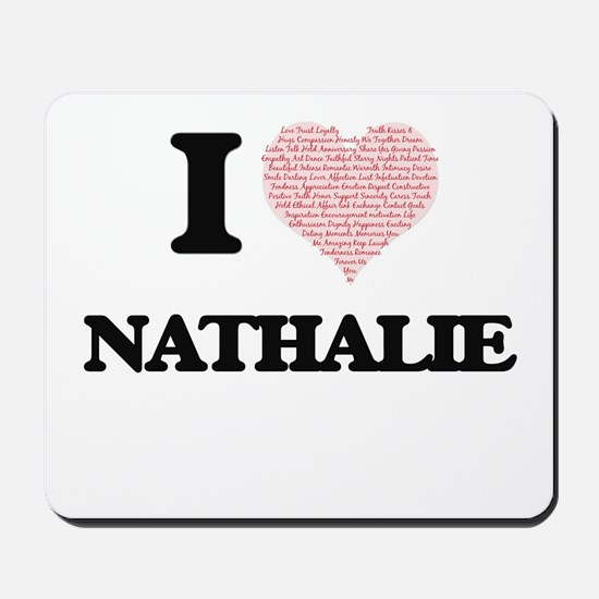 I love Nathalie (heart made from words) Mousepad