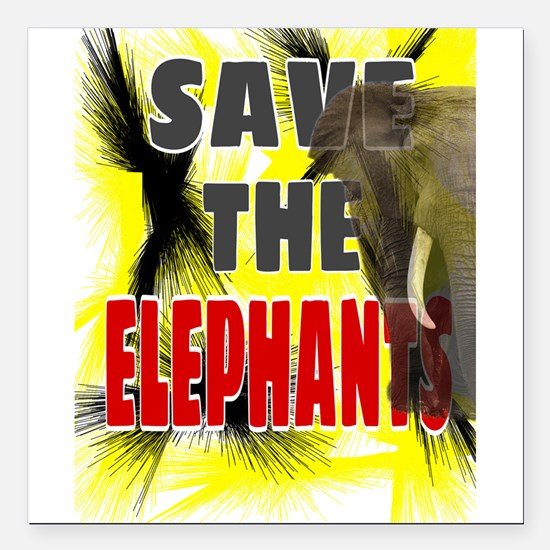"Save The Elephants Square Car Magnet 3"" x 3"""