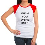 WISH YOU WERE BEER Junior's Cap Sleeve T-Shirt