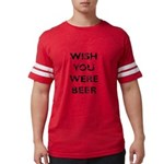 WISH YOU WERE BEER Mens Football Shirt