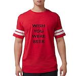 WISH YOU WERE BEER Mens Football Shirt