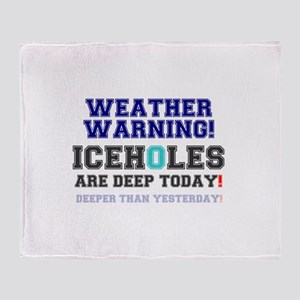 WEATHER WARNING - ICEHOLES ARE CHEAP Throw Blanket