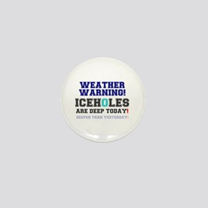 WEATHER WARNING - ICEHOLES ARE CHEAP T Mini Button