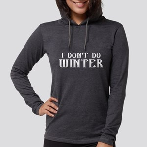 I Don't Do Winter Long Sleeve T-Shirt