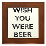 Wish You Were Beer Framed Tile