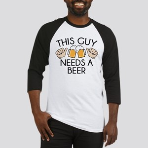 This Guy Needs A Beer Baseball Jersey