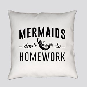Mermaids Don't Do Homework Everyday Pillow