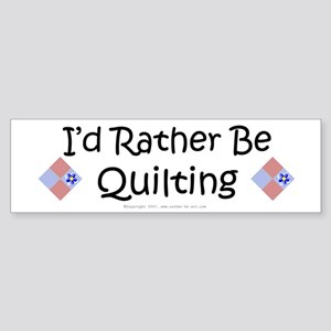 I'd Rather Be Quilting Patchwork Bumper Sticker