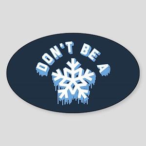 Don't Be A Snowflake Sticker