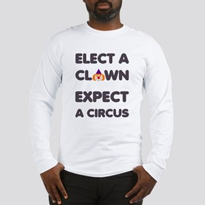 Elect A Clown Expect A Circus Anti Trump Long Slee