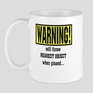 """WARNING! Will throw nearest Mug"