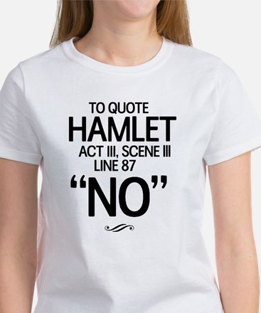 To Quote Hamlet No T-Shirt