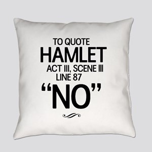 To Quote Hamlet No Everyday Pillow