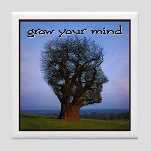 Grow Your Mind Tile Coaster