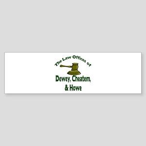 Dewey, cheatem, and howe Bumper Sticker