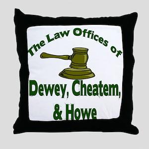 Dewey, cheatem, and howe Throw Pillow