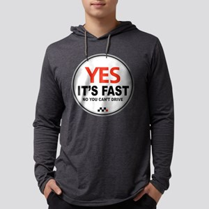 Yes It's Fast Long Sleeve T-Shirt