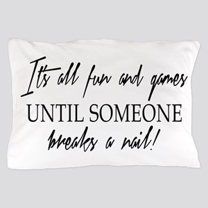 ITS ALL FUN... Pillow Case