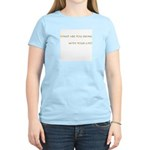 Your Life Women's Light T-Shirt