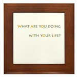 Your Life Framed Tile