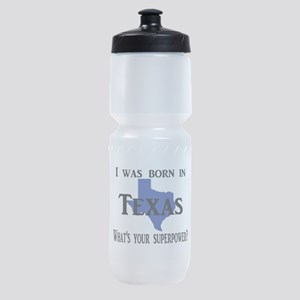 I was born in Texas, What's your sup Sports Bottle