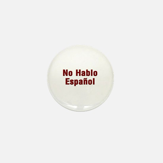 No Hablo Espanol Mini Button