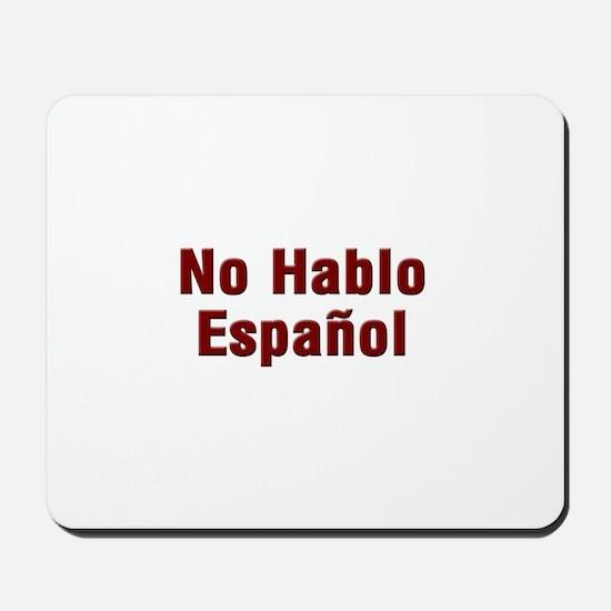 No Hablo Espanol Mousepad