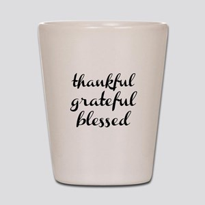 thankful grateful blessed Shot Glass