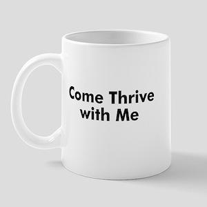 Come Thrive with Me Mug