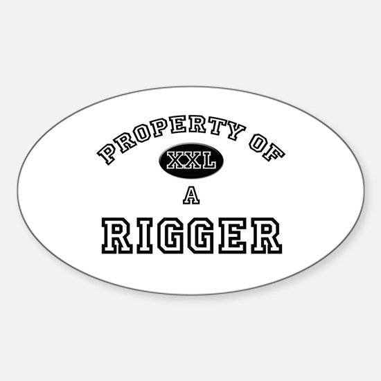 Property of a Rigger Oval Decal