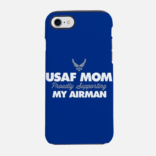 Mom Supporting My Airman iPhone 8/7 Tough Case