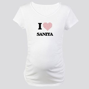 I love Saniya (heart made from w Maternity T-Shirt