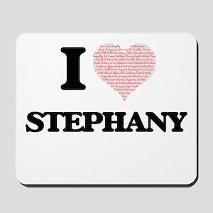 I love Stephany (heart made from words) Mousepad