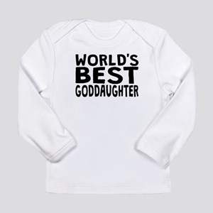 Worlds Best Goddaughter Long Sleeve T-Shirt