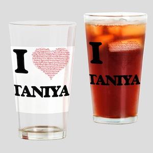 I love Taniya (heart made from word Drinking Glass