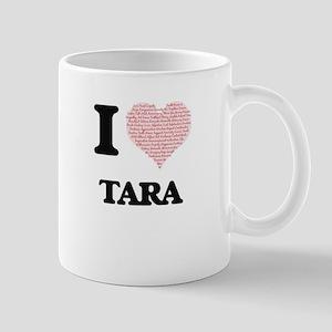I love Tara (heart made from words) design Mugs