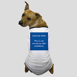 Lifes Ambitions 2 Dog T-Shirt