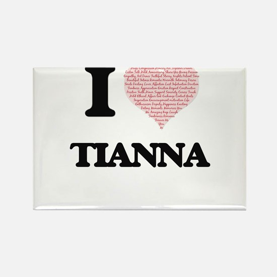 I love Tianna (heart made from words) desi Magnets