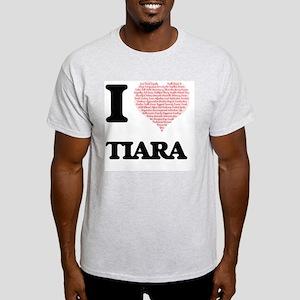 I love Tiara (heart made from words) desig T-Shirt