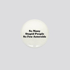 Stupid People Mini Button